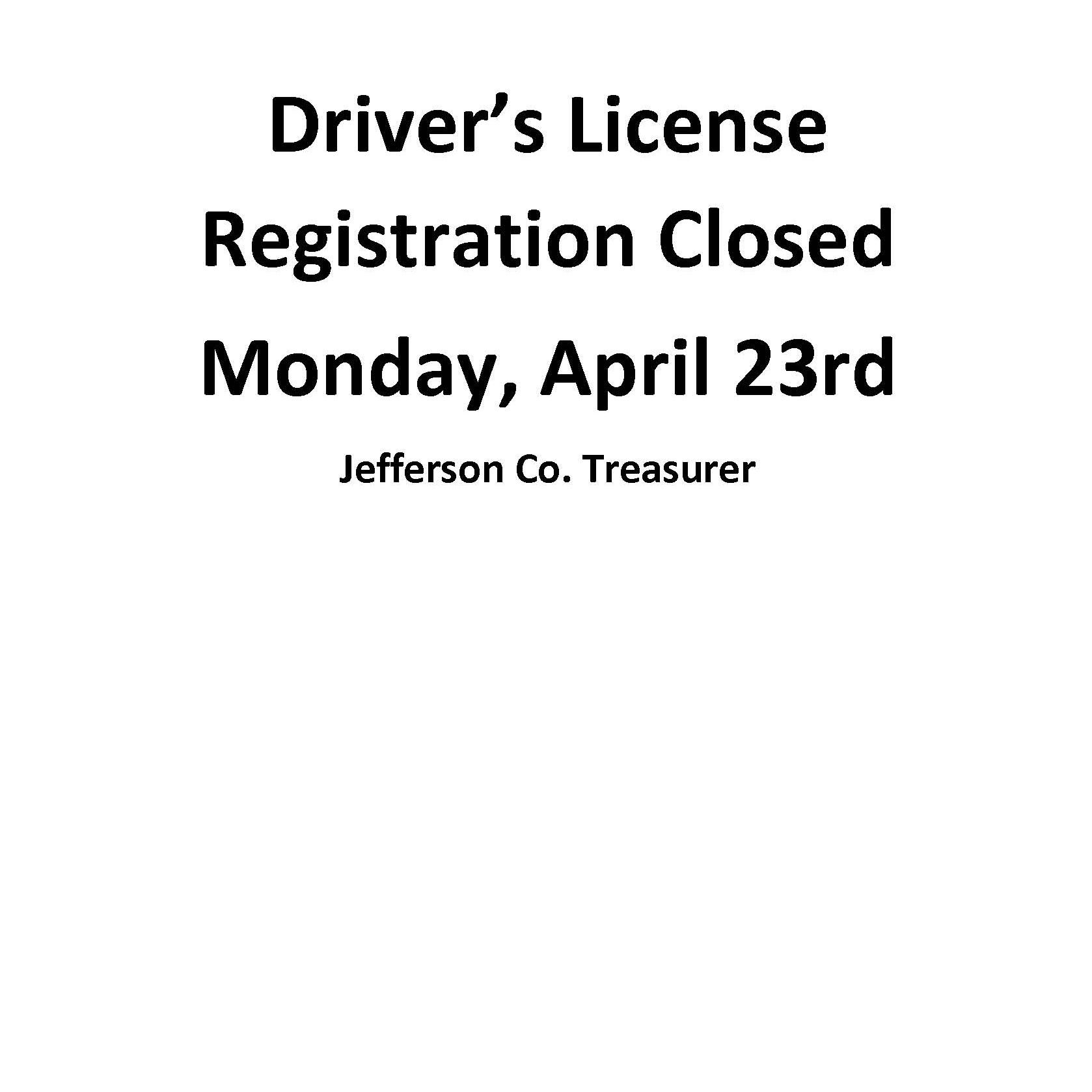 Drivers License Closed April 23